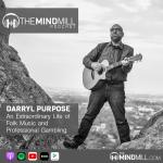 #34: Darryl Purpose | An Extraordinary Life of Folk Music and Professional Gambling