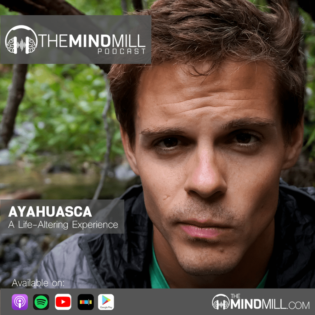 Seth's Ayahuasca Experience on The MindMill Podcast