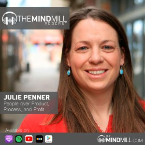 #40: Julie Penner | People over Product, Process, and Profit