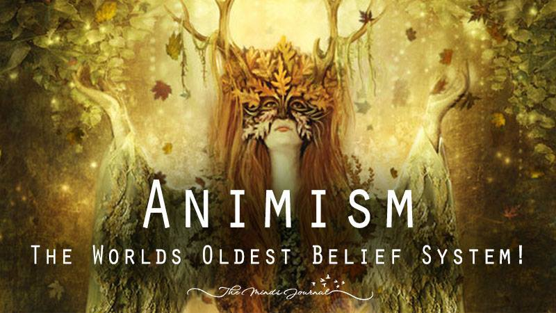Animism   The World s Oldest Belief System   The Minds Journal Animism   The World s Oldest Belief System