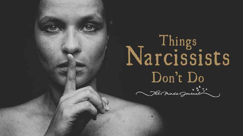 15 Things Narcissists Don't Do