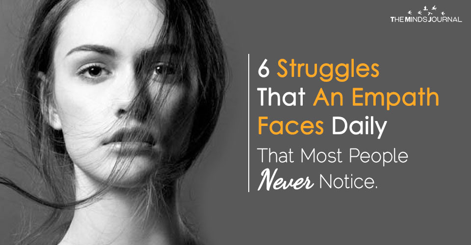 6 Struggles That An Empath Faces Daily (That Most People Never Notice)