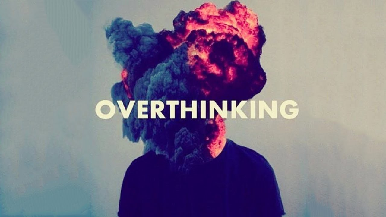 Image result for overthinking is good