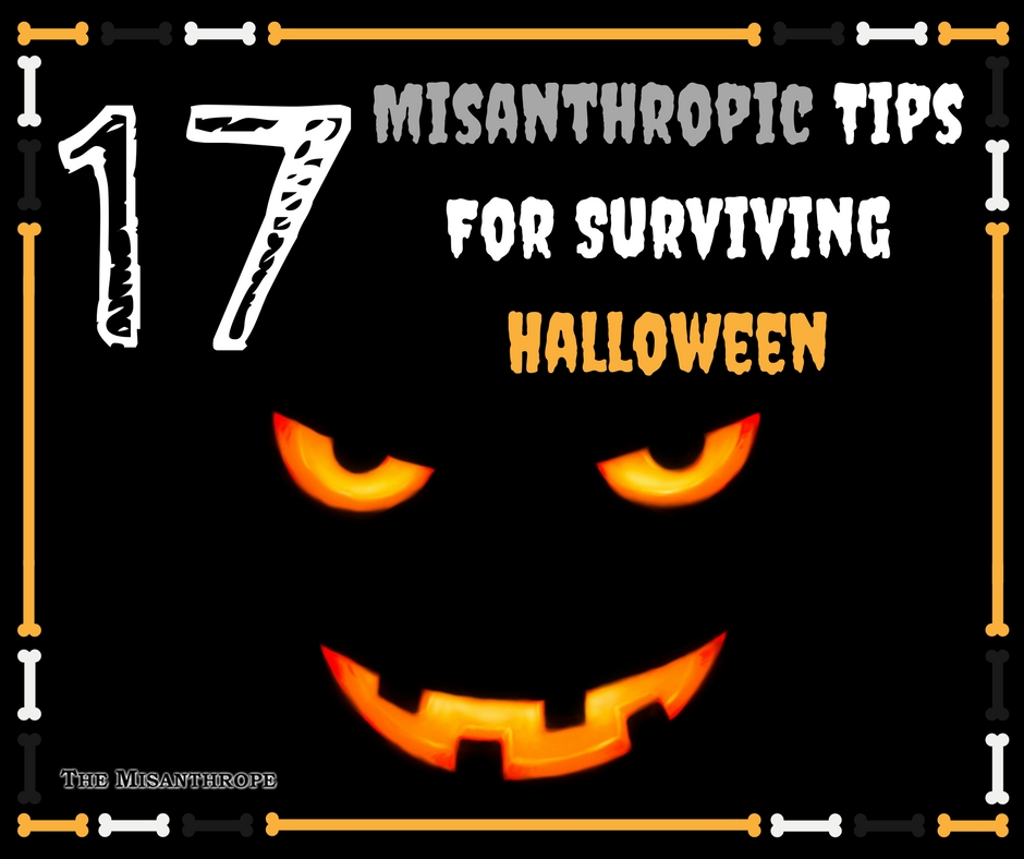 17-misanthropic-tips-for-surviving-halloween