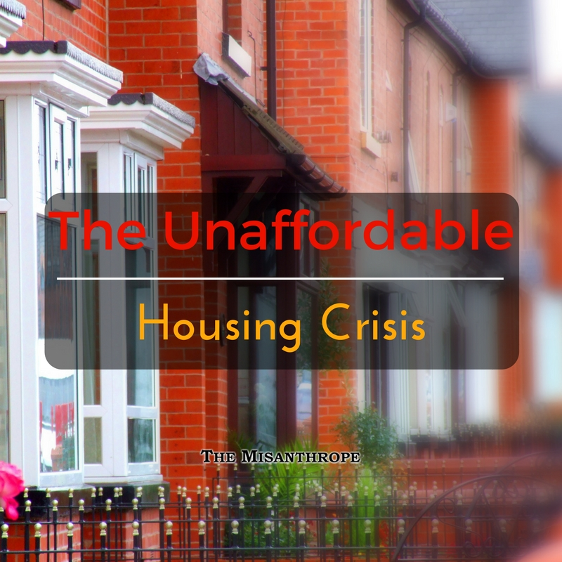 The Unaffordable Housing Crisis