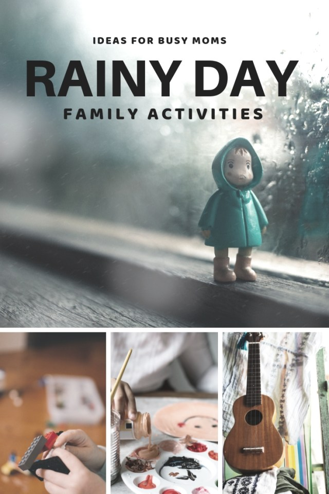 Rainy Day Family Activities - Ideas for Busy Moms!