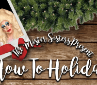 The Mister Sisters Present: How To Holiday