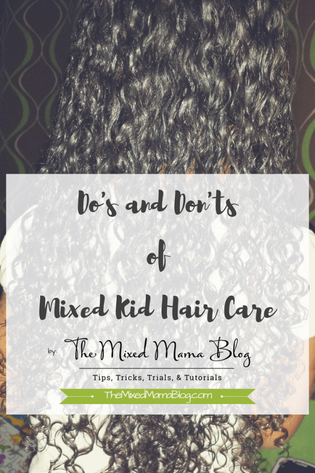 Do's and Don'ts of Mixed Kid Hair Care by TheMixedMamaBlog