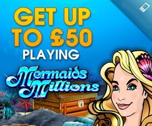 William Hill Mobile Games 50 bonus Mermaids Millions