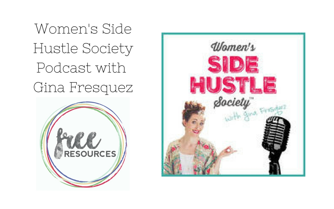 Women's Side Hustle Society Podcast