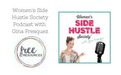 Women's Side Hustle Society Podcast