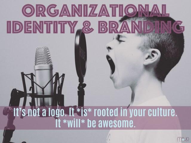 mojo organizational identity and branding