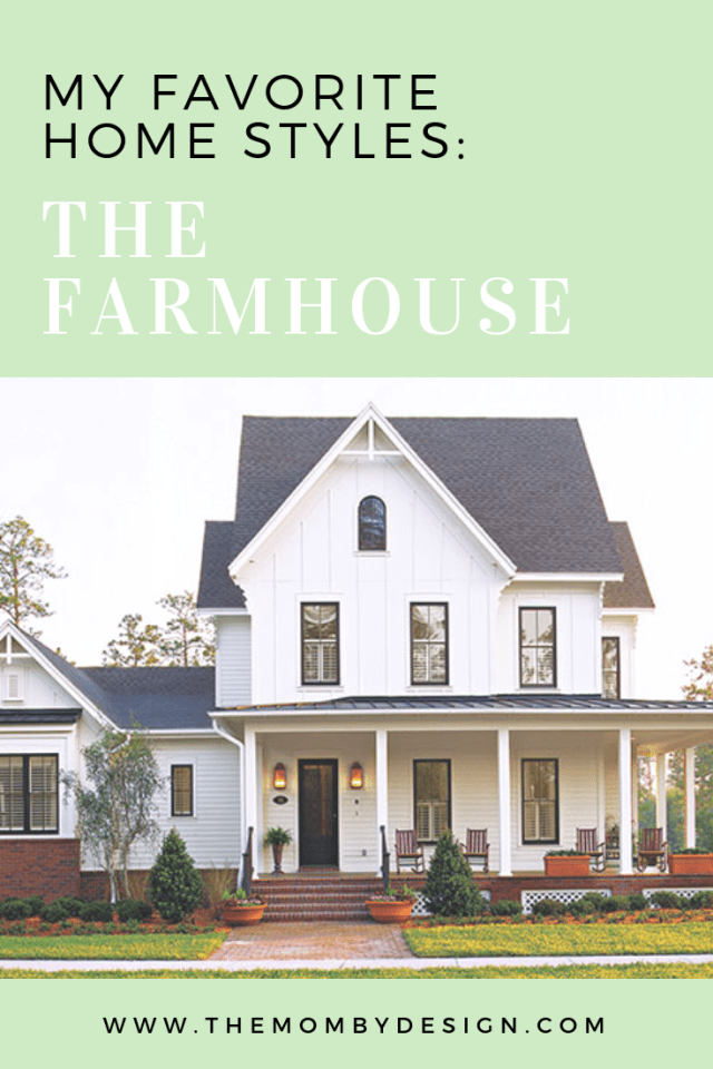 My Favorite Home Styles- Farmhouse