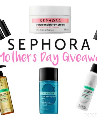 Sephora Mother's Day Giveaway