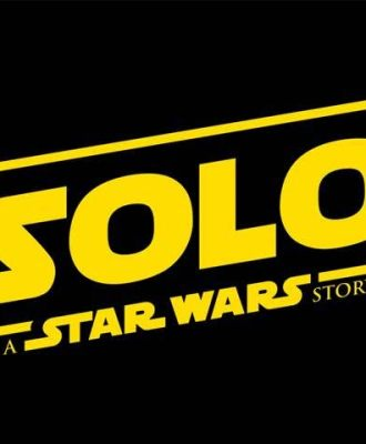 SOLO A STAR WARS STORY — New Trailer & Posters!