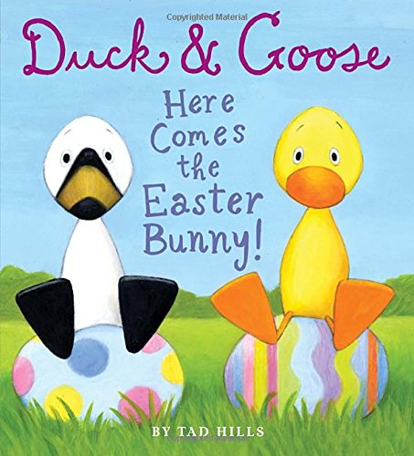 Duck & Goose Here Comes the Easter Bunny!