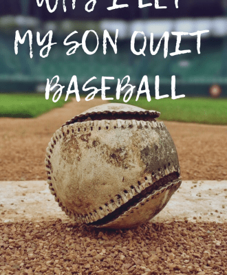 Why I Let My Son Quit Baseball