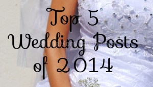 Top 5 Wedding Posts of 2014