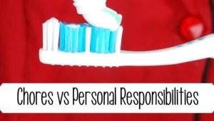 Chores vs Personal Responsibilities