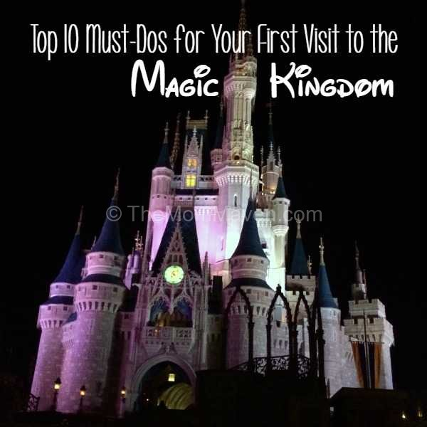 Top 10 Must-dos for your 1st trip to the Magic Kingdom