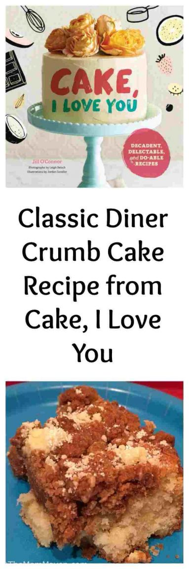 Classic Diner Crumb Cake recipe from Cake,I Love You. This cookbook offers foolproof cake-making advice for beginning bakers and master mixers alike.