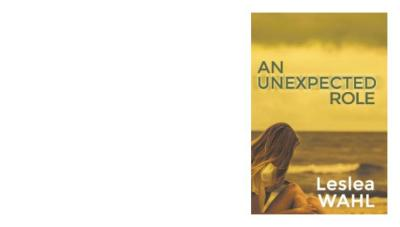 An Unexpected Role by Leslea Wahl Book Review