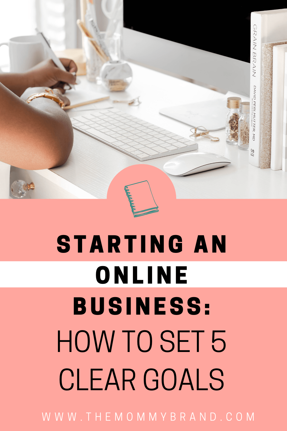 Starting an online business: How to Set 5 Clear Goals