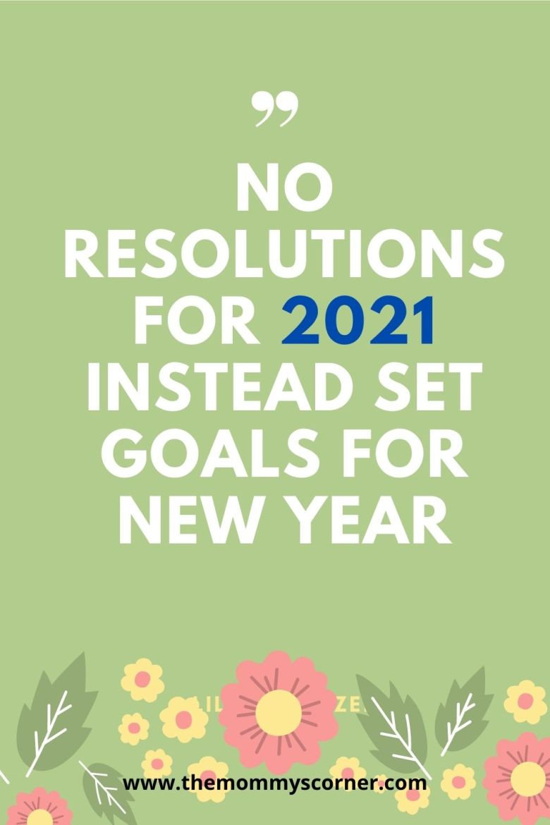 No resolutions for 2021 Instead set goals for new year