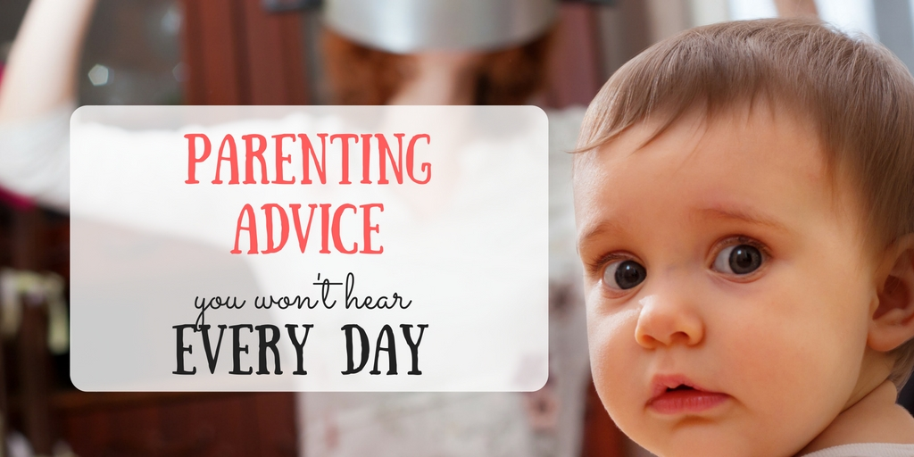 These pieces of parenting advice you won't hear every day will help you to see that you are doing the best that you can. That you are tired. And you doubt yourself. But you do the best you can, which IS the best for your own kids.