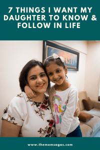Things i want my daughter to know & Follow in Life
