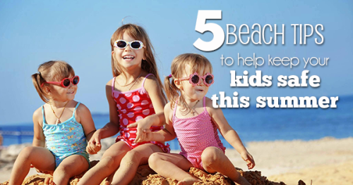 BEACH-TIPS-TO-HELP-KEEP-YOUR-KIDS-SAFE-THIS-SUMMER-feature-for-web