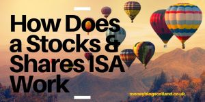 How Does a Stocks & Shares ISA Work