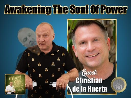 Awakening the Soul of Power. Christian de la Huerta