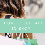#2 – How to get paid to shop