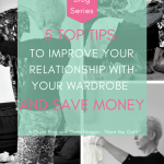 #20 – Women and Money Blog Series – 5 Top Tips to improve your relationship with your wardrobe and save money