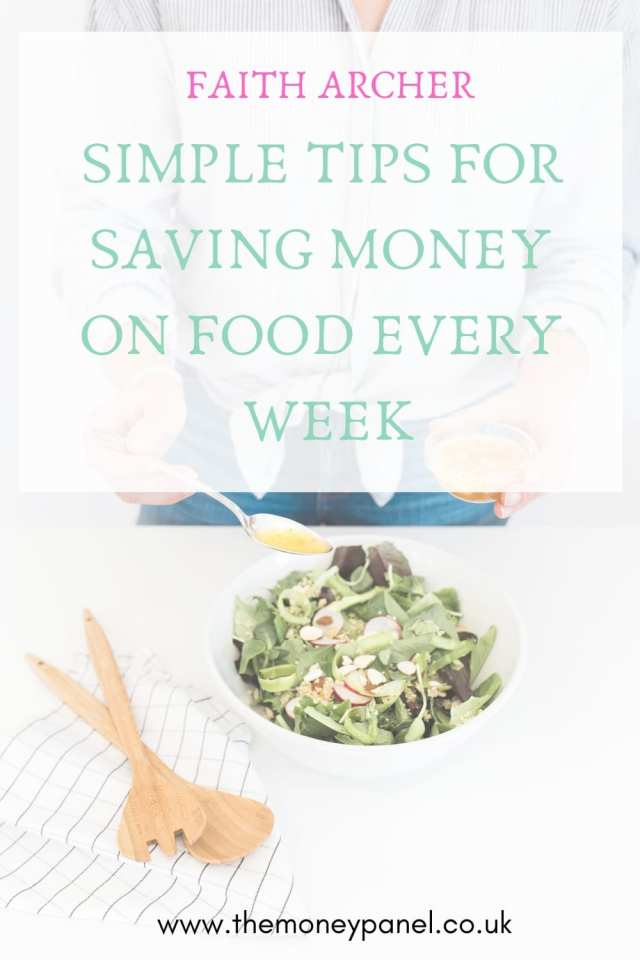 Top tips from Faith Archer tips for saving money on food every week. Simple tips for saving money on food.