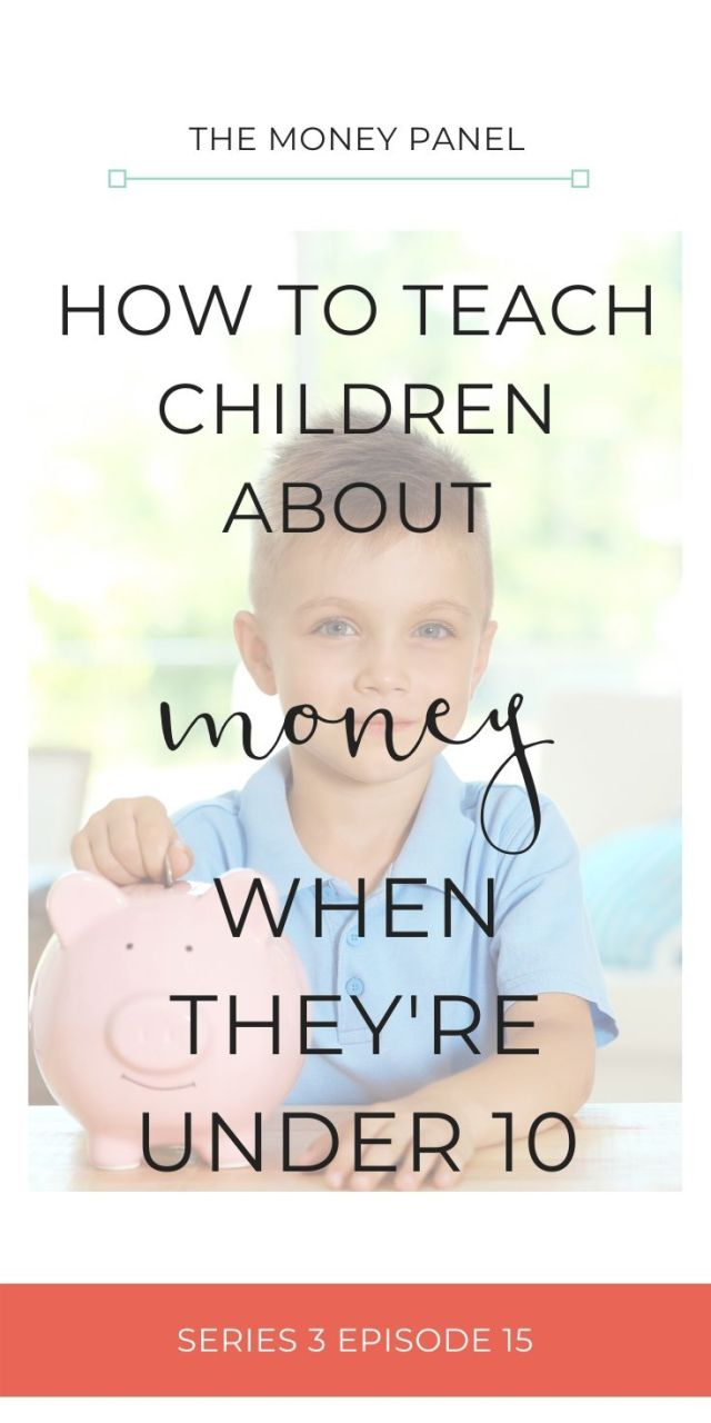 How to teach children about money when they're under 10