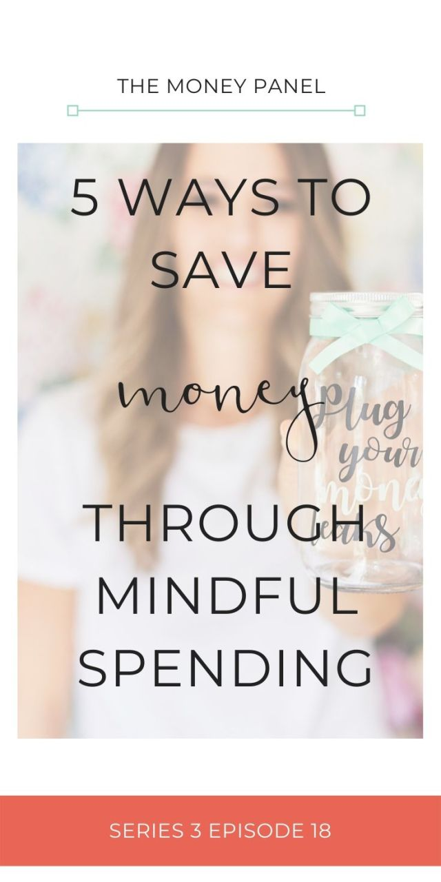 5 ways to save money through mindful spending