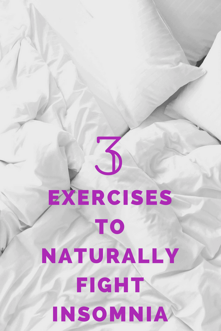 white comforter and pillows with purple text overlay that says 3 exercises to naturally fight insomnia