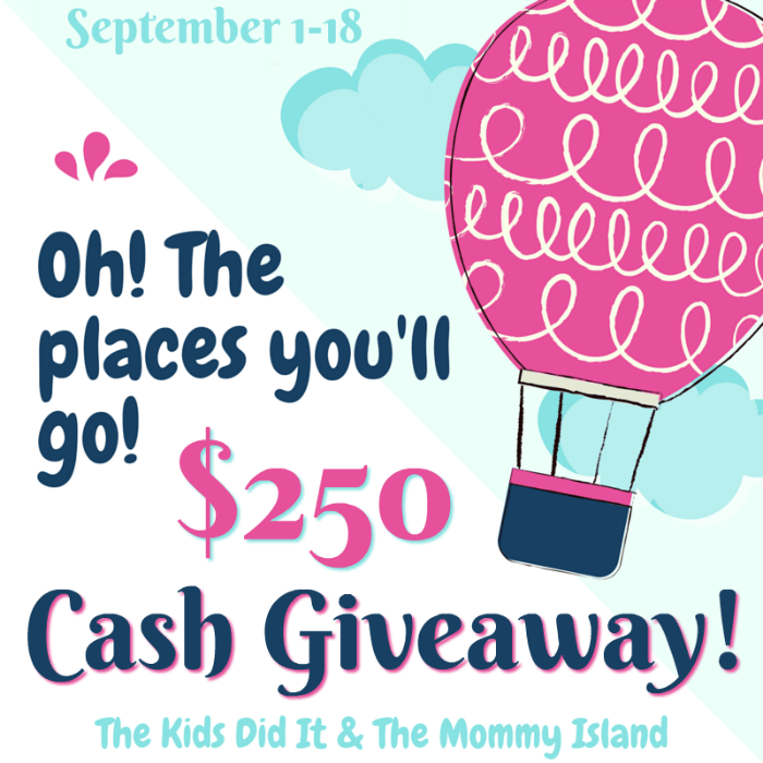 Oh! The Places You'll Go $250 Cash Giveaway