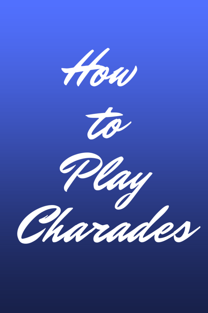 Blue background with text how to play charades