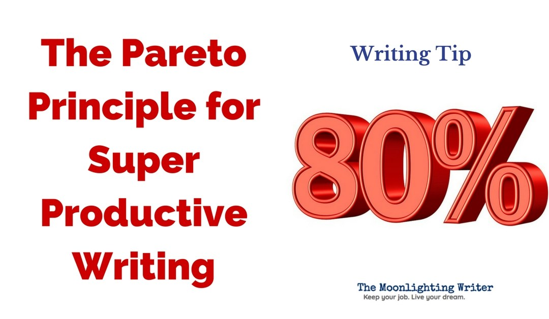 The Pareto Principle for Super Productive Writing — Quick Writing Tip