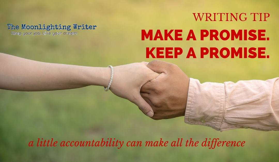 Make a Promise, Keep a Promise – Quick Writing Tip