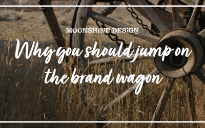 Why You Should Jump on the Brand Wagon