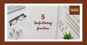 5 Tips for Working form Home