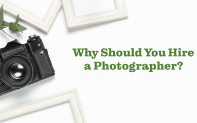 Why Should You Hire a Photographer?