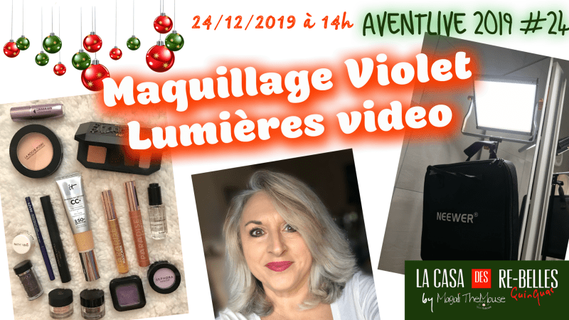 Maquillage violet… lumières video… bilan 2019