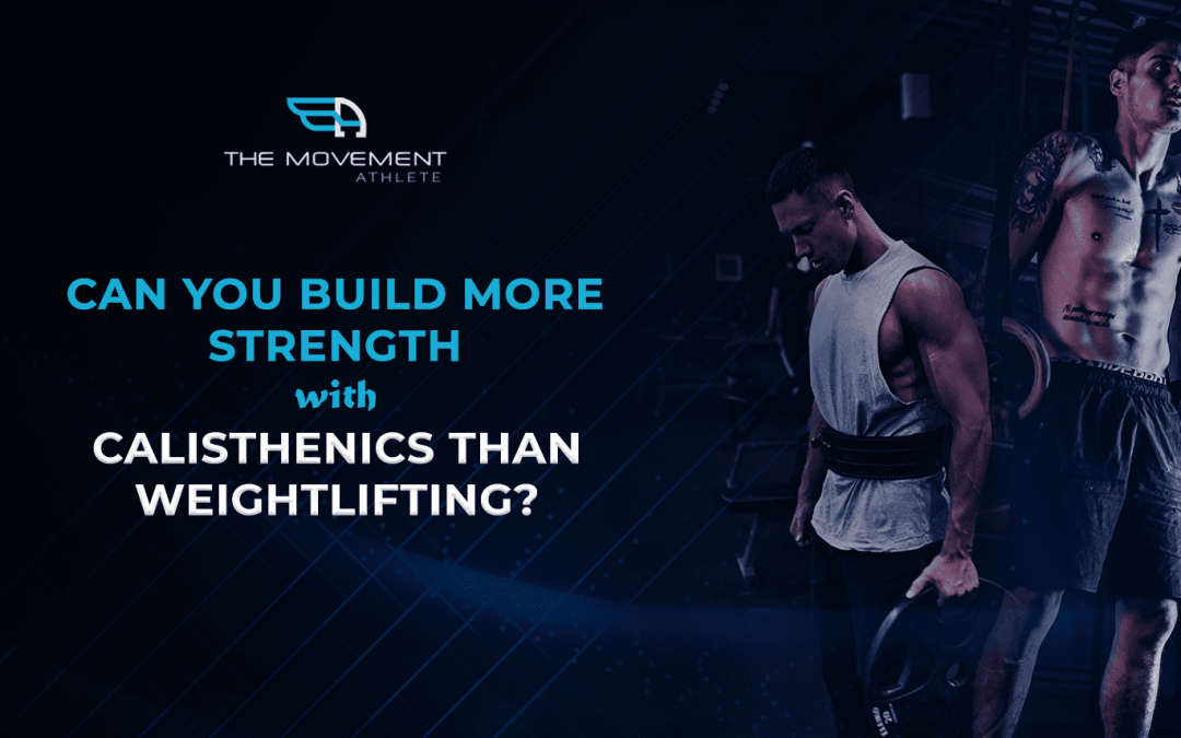 Can you build more strength with calisthenics than weightlifting?