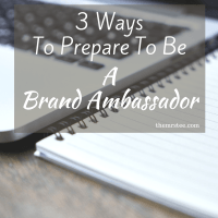 3 Ways To Prepare To Be A Brand Ambassador