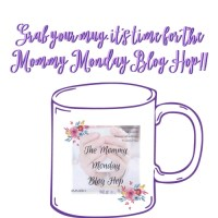 Sit and Sip At The Mommy Monday Blog Hop